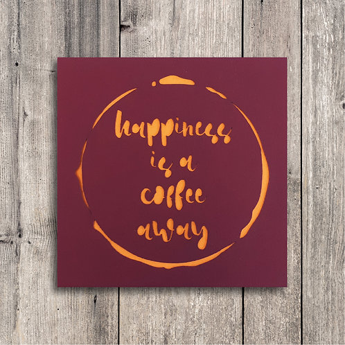 Happiness is a Coffee away