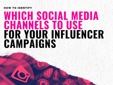 How to Identify which Social Media Channels to use for Your Influencer Campaigns