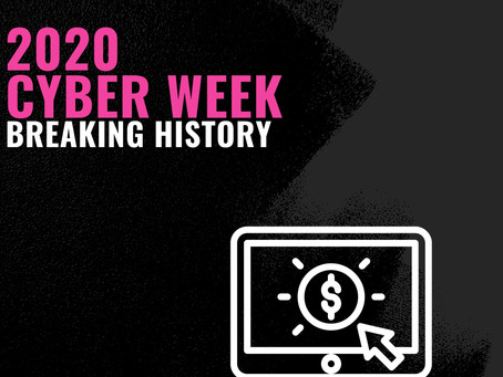 2020 Cyber Week: Breaking History