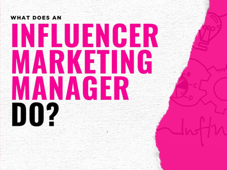 What Does an Influencer Marketing Manager Do?