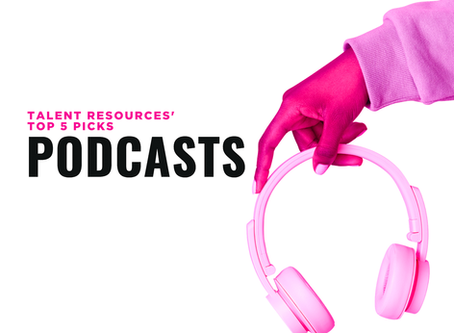 Talent Resources Top 5 Picks: Podcasts