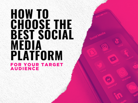 How to Choose the Best Social Media Platform for your Target Audience