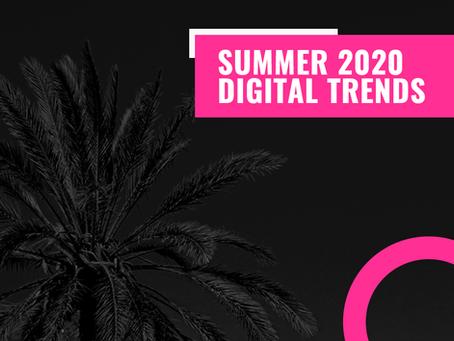 Summer 2020 Digital Trends
