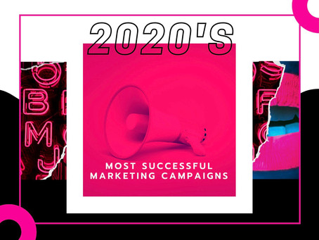 2020's Most Successful Marketing Campaigns