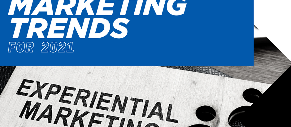 Experiential Marketing Trends for 2021