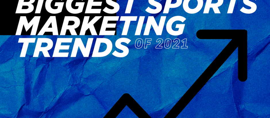 5 of the Biggest Sports Marketing Trends of 2021