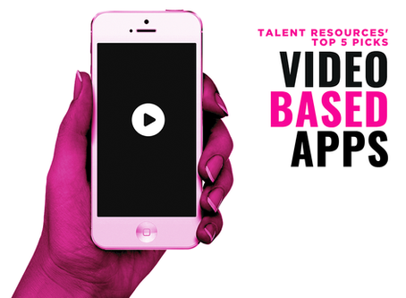 Talent Resources Top 5 Picks: Video-Based Apps