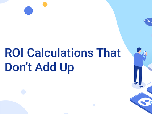 ROI Calculations That Don't Add Up