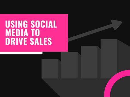 Using Social Media to Drive Sales