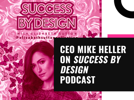 Talent Resources CEO, Mike Heller, Featured On Success By Design Podcast