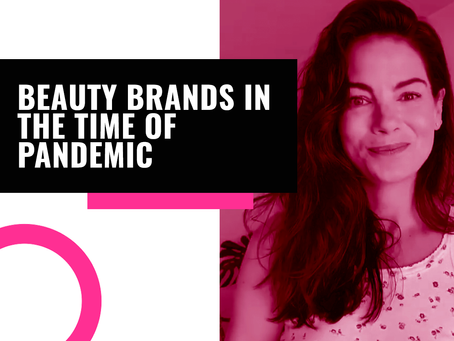 Beauty brands in the time of pandemic