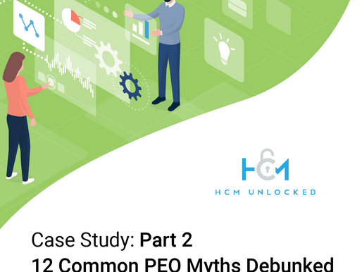 Case Study: Part 2   12 Common PEO Myths Debunked