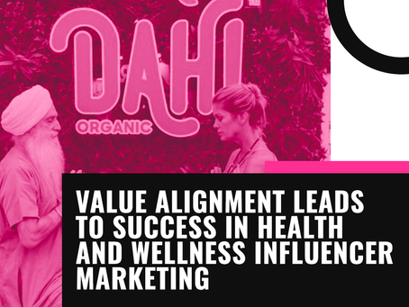 Value alignment leads to success in health and wellness influencer marketing