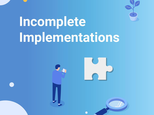 Incomplete Implementations