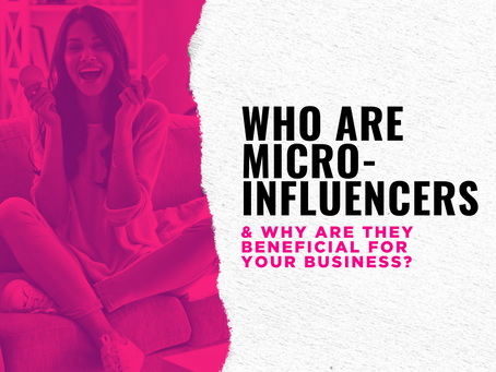 Who are Micro-Influencers & Why are they beneficial for your business?