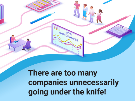 There are too many companies unnecessarily going under the knife!