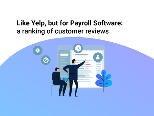 Like Yelp, but for Payroll Software: a ranking of customer reviews (Part 2)