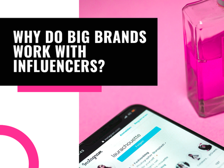 Why do big brands work with influencers?