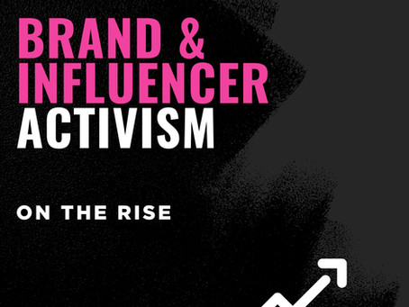 Brand & Influencer Activism on the Rise