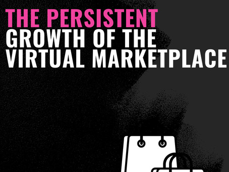 The Persistent Growth of the Virtual Marketplace