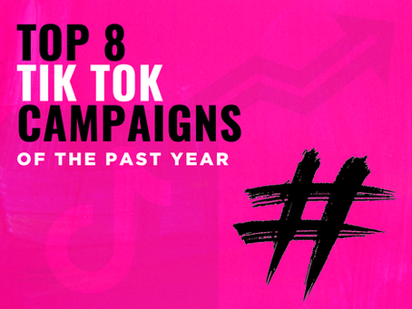 Top 8 TikTok Campaigns of The Past Year
