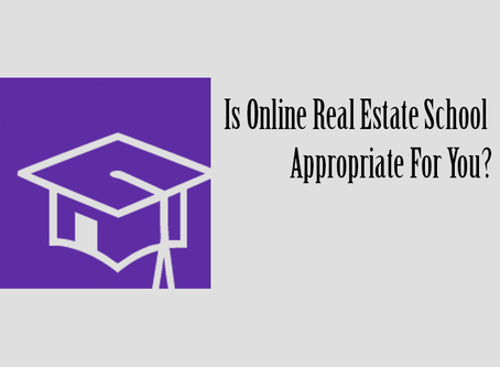 Is Online Real Estate School Appropriate For You?