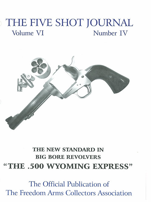 Volume 6 - Number 4       Big Bore Revolvers   The .500 Wyoming Express