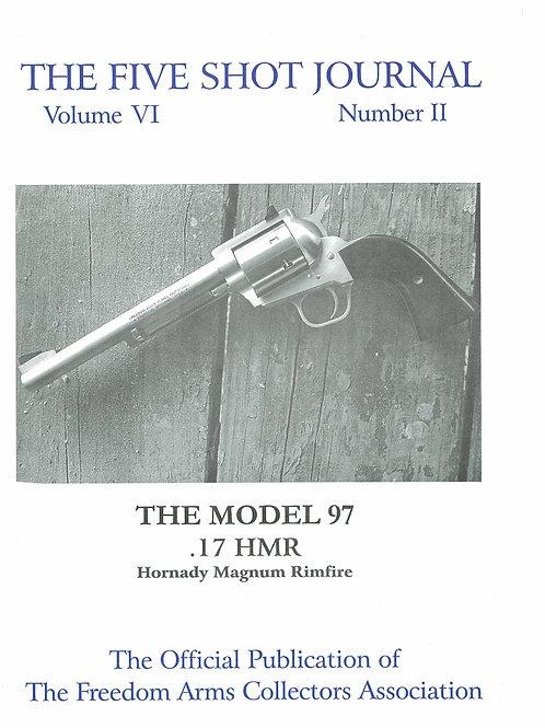 Volume 6 - Number 2          The Model 97  .17 HMR