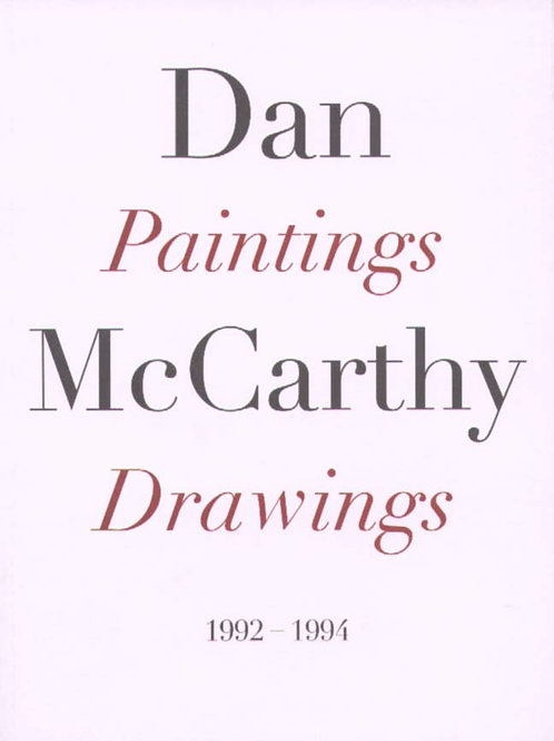 Dan McCarthy | Paintings and Drawings 1992-1994