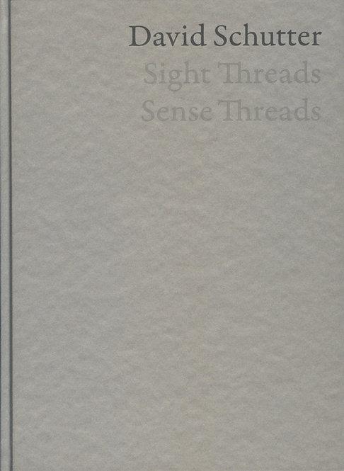 David Schutter  Sight Threads, Sense Threads