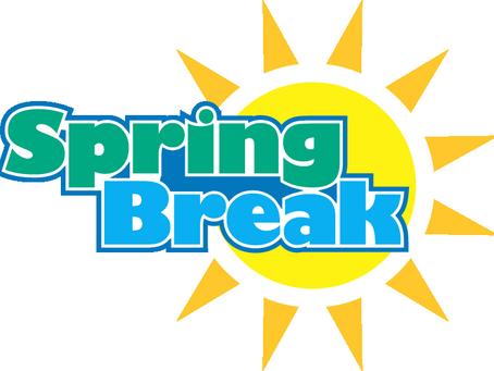 Spring Break April 2nd through April 6th.