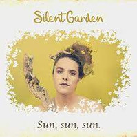 Silent Garden - Sun, Sun, Sun