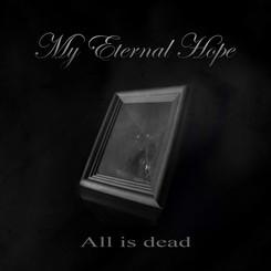 My Eternal Hope - All is Dead (Single)