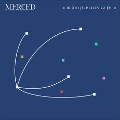 Merced - Más Que Un Viaje (Single)