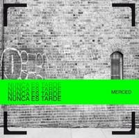 Merced - Nunca es Tarde (Single)