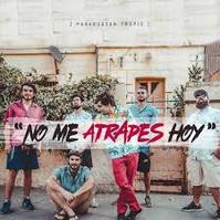 Paraguayan Tropic - No Me Atrapes Hoy (Single)