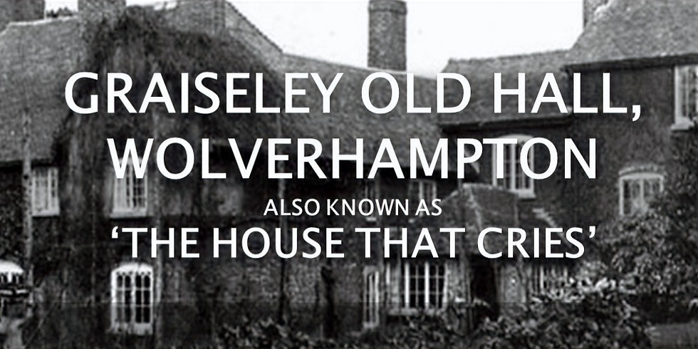 SOLD OUT - Graiseley Old Hall 'The House That Cries'