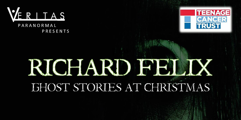 Ghost Stories At Christmas with Richard Felix - In aid of The Teenage Cancer Trust