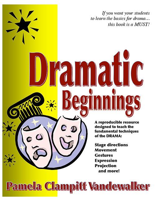 Dramatic Beginnings