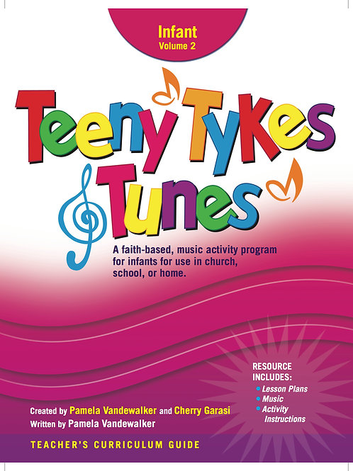 Teeny Tykes & Tunes Infant Volume 2 Curriculum Guide