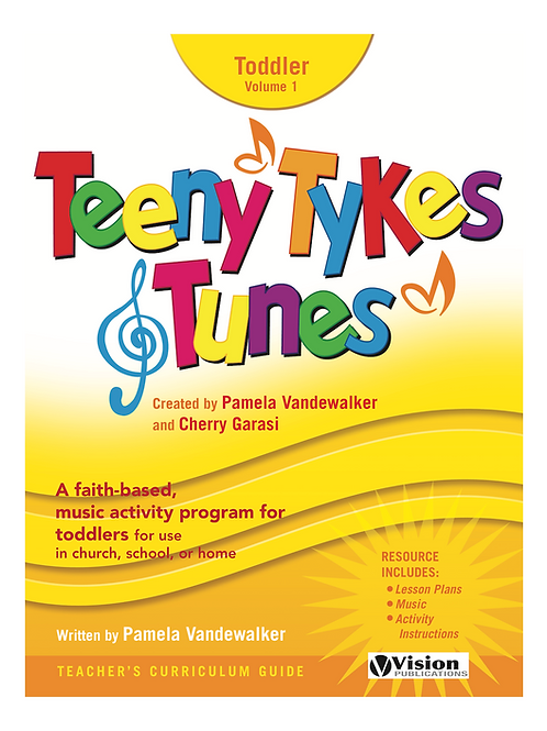 Teeny Tykes & Tunes Toddler Volume 1 Curriculum Guide