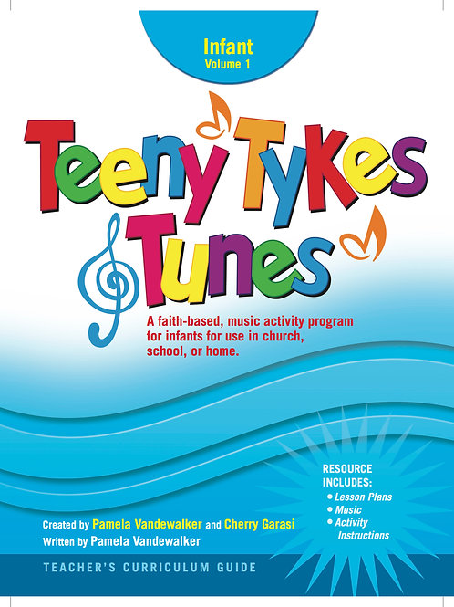Teeny Tykes & Tunes Infant Volume 1 Curriculum Guide
