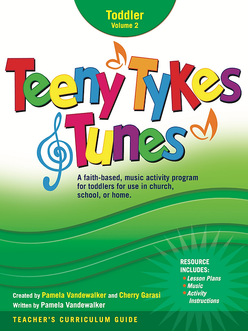 Teeny Tykes & Tunes Toddler Volume 2 Curriculum Guide