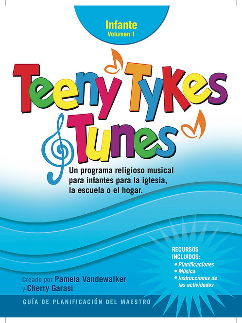 Teeny Tykes & Tunes Infant Volume 1 Spanish Curriculum Guide