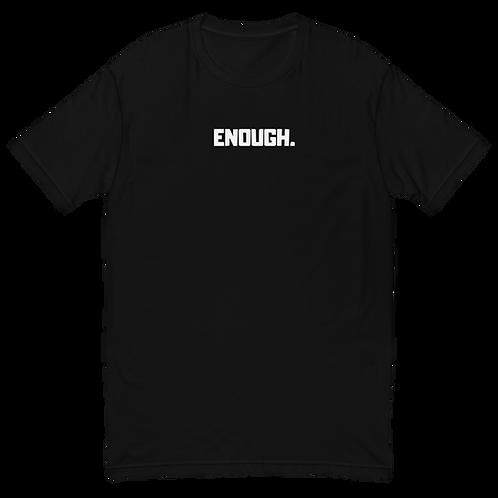 ENOUGH. Short Sleeve T-shirt