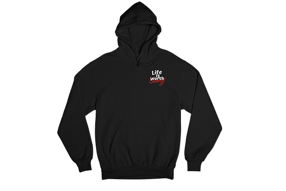 Life is Worth Living Hoodie