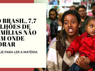No Brasil, 7,7 milhões de famílias não têm onde morar