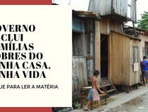 Governo exclui famílias pobres do Minha Casa, Minha Vida