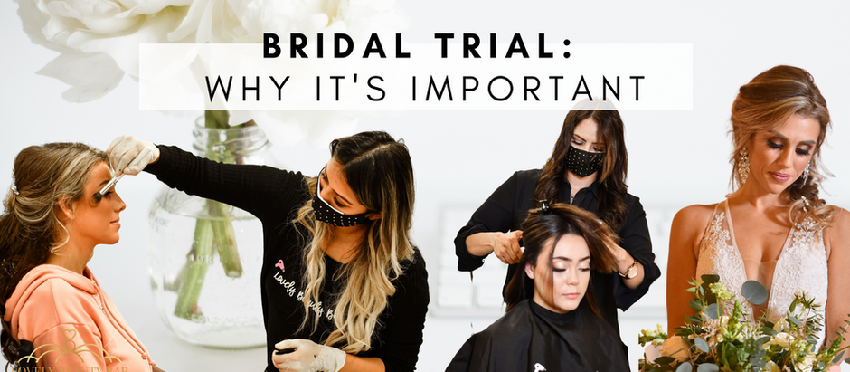 BRIDAL TRIAL: WHY IT'S IMPORTANT