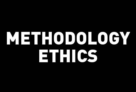 Methodology Ethics